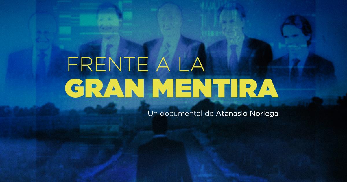 documental Frente a la Gran Mentira - Atanasio Noriega